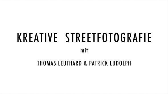 01_Kreative_Streetfotografie_mit Thomas_Leuthard